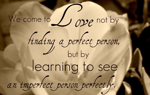 Love Quotes For Husband we come to love not by finding a perfect
