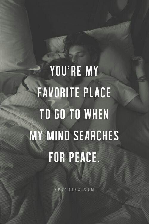 Love Quotes For Husband you're my favorite place to go to when