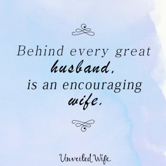 Love Quotes For Wife behind every great husband is an encouraging