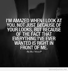 Love Quotes For Wife i am amazed when i look at