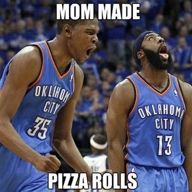 Mom made pizza rolls Sports Meme