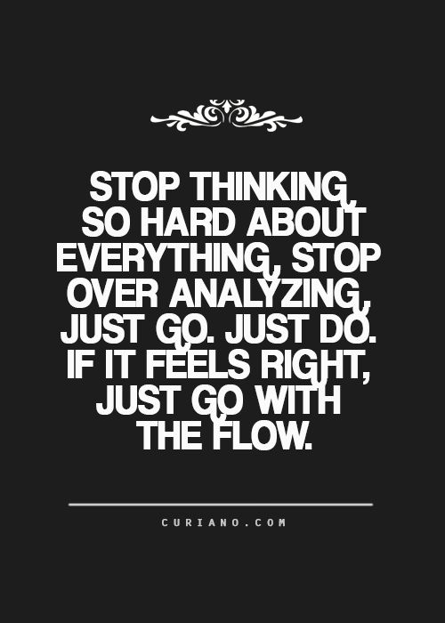 Motivational Love Quotes stop thinking so hard about