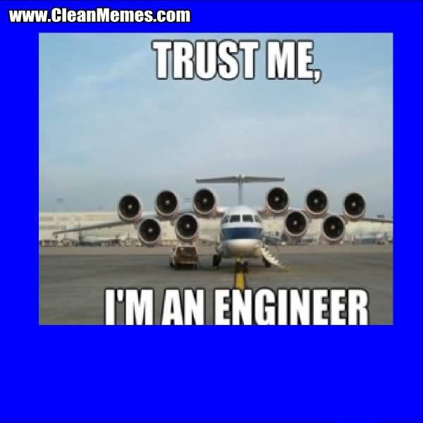 Plane Meme Trust me im an engineer