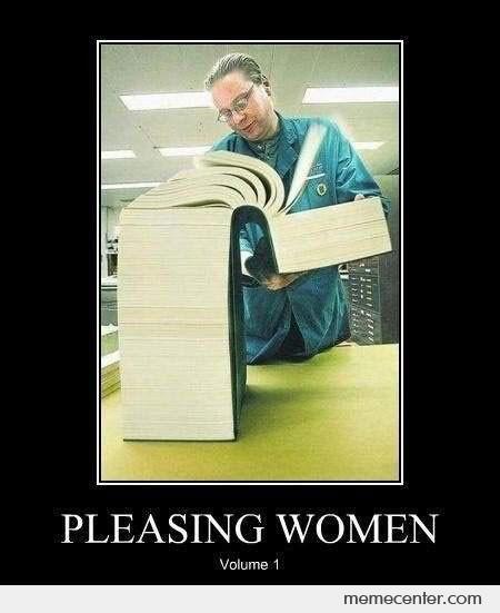 Pleasing women volume Woman Memes