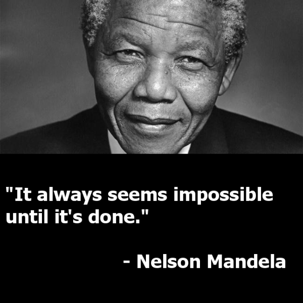 Political Quotes It always seems impossible until it's done