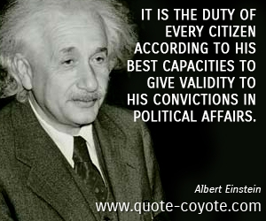 Political Quotes It is the duty of every citizen according to his best capacitiese