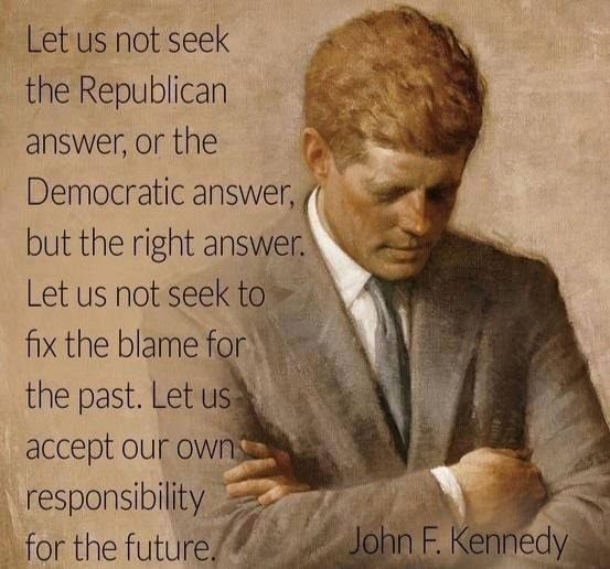 Political Quotes let us not seek the republican answer or the democratic answer