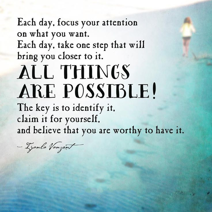 Possible Quotes Each day focus your attention on what you want each day