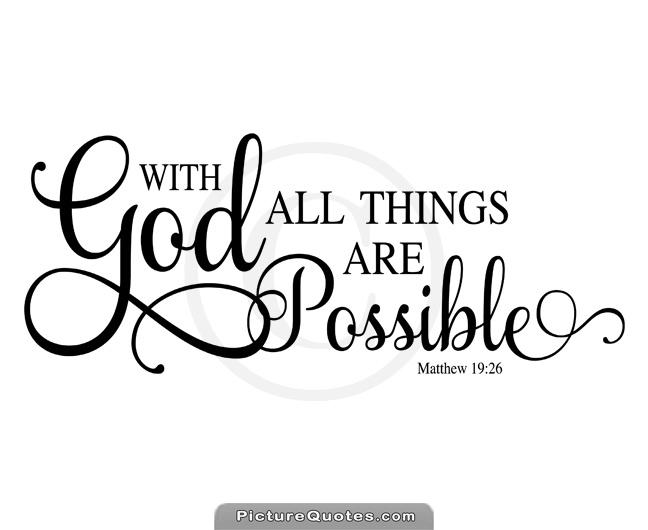 Possible Quotes God with all things are possible