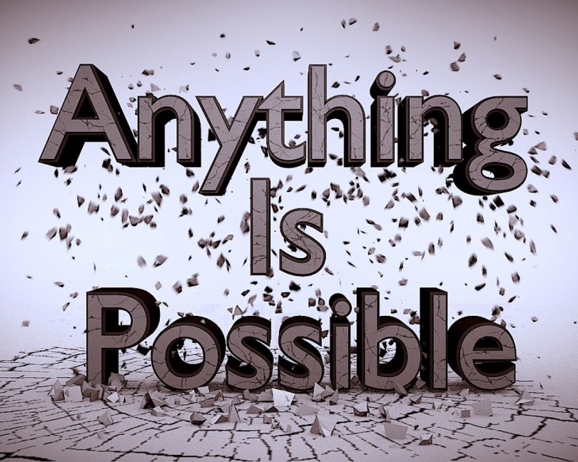 Possible Quotes anything is possible