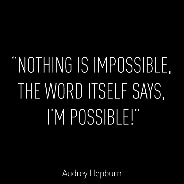 Possible Quotes nothing is impossible the word itself says I'm possible (2)