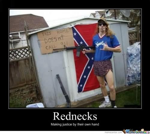 Rednecks making justice by their own hand Redneck Memes