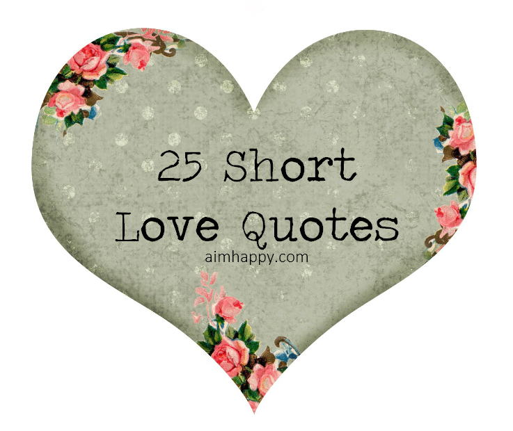 Short Love Quotes 25 short love quotes