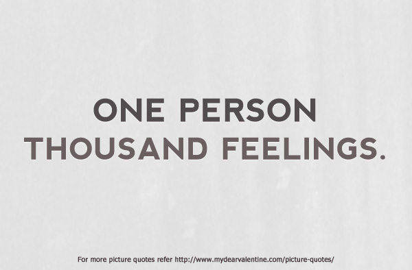 Short Love Quotes one person thousand feeling