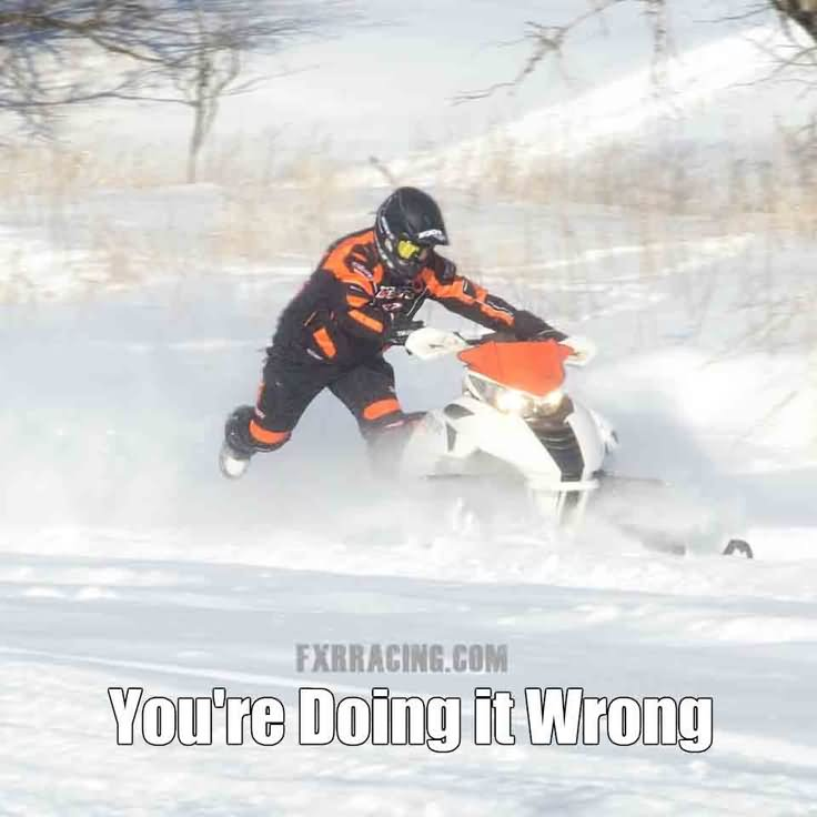 Sled Meme You're doing it wrong
