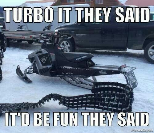 Sled Meme turbo it they said it'd be fun