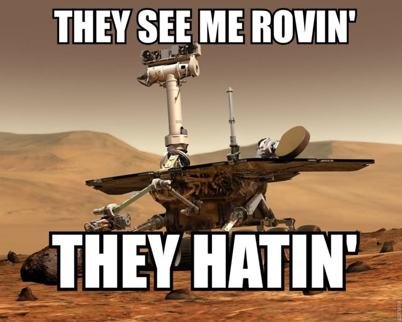 Space Memes They see me rovin they hatin
