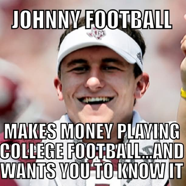 Sports Meme Johnny football makes money playing college football and wants you to know it