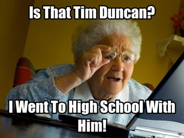 Sports Meme is that tim duncan i went to high school with him