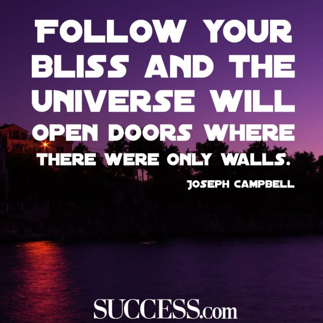 Success Quotes Follow your bliss and the universe