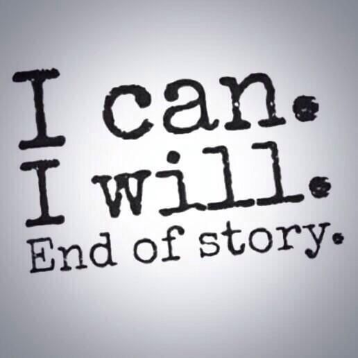 Success Quotes i can i will end of story