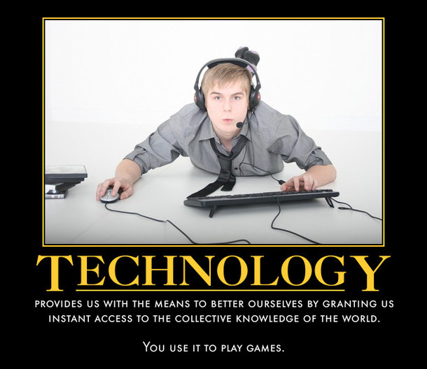 Technology Meme Technology provides us with the means to better