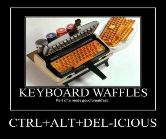 Technology Meme keyboard waffles part of nerds good