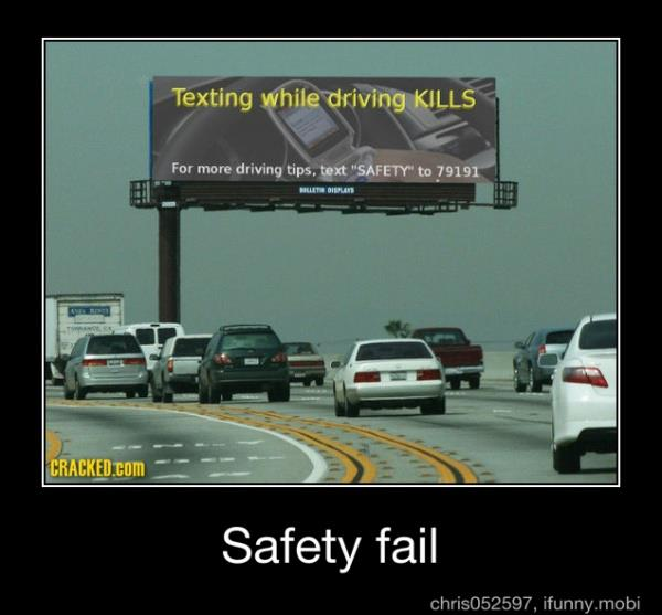 Texting while driving kills safety fail Safety Meme