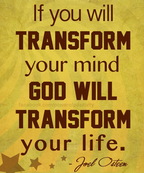 Transform Quotes If you will transform your mind god