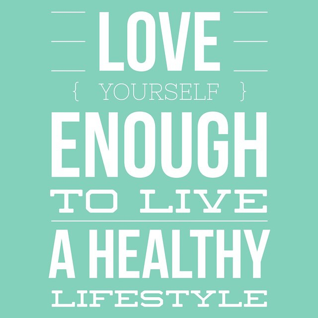 Transform Quotes Love yourself enough to live a healthy