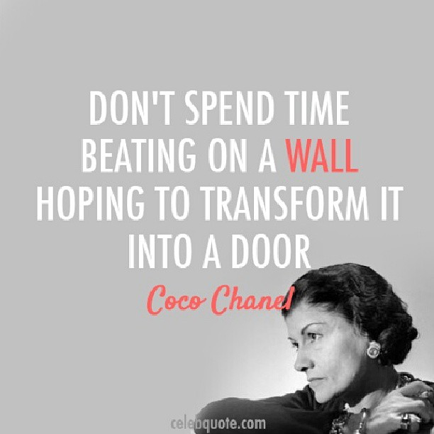 Transform Quotes don't spend time beating on a wall