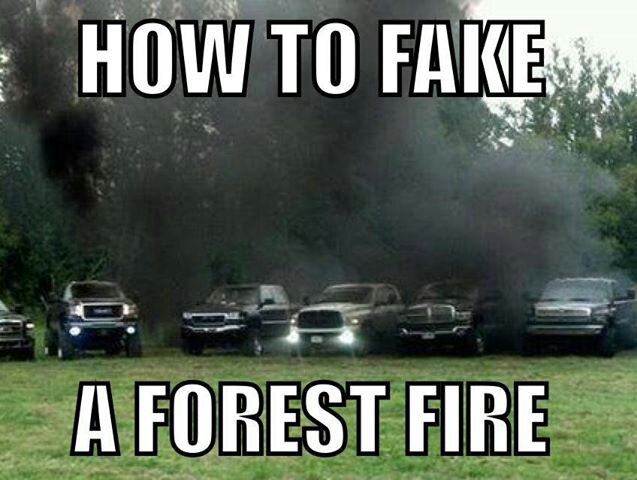 Truck Memes How to fake a forest fire