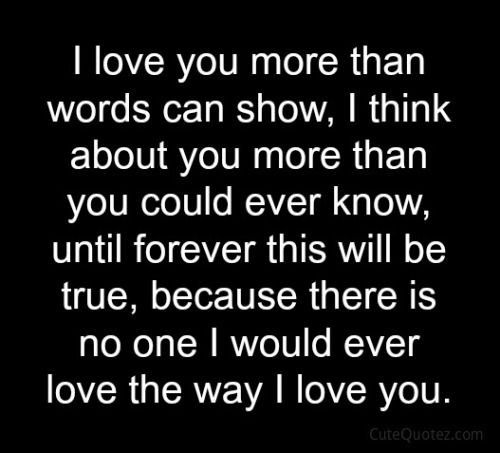 True Love Quotes i love you more than words can show i think