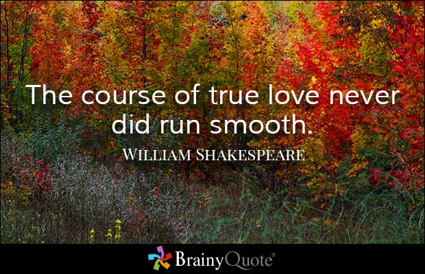 True Love Quotes the course of true love never did run smooth