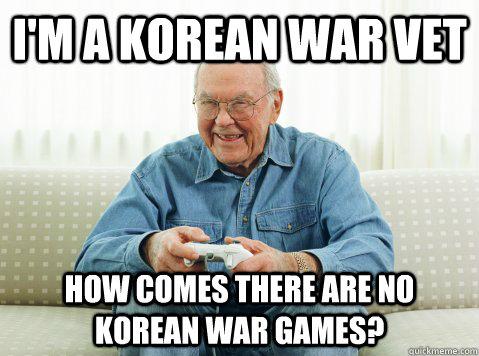 War Memes I'm a korean war vet how comes