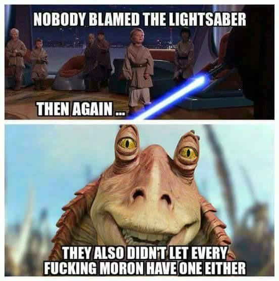 War Memes nobody blamed the light saber then again