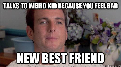 Weird Meme talk to weird kid because you feel