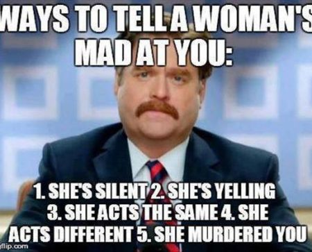 Woman Meme Ways to tell a woman's mad at you