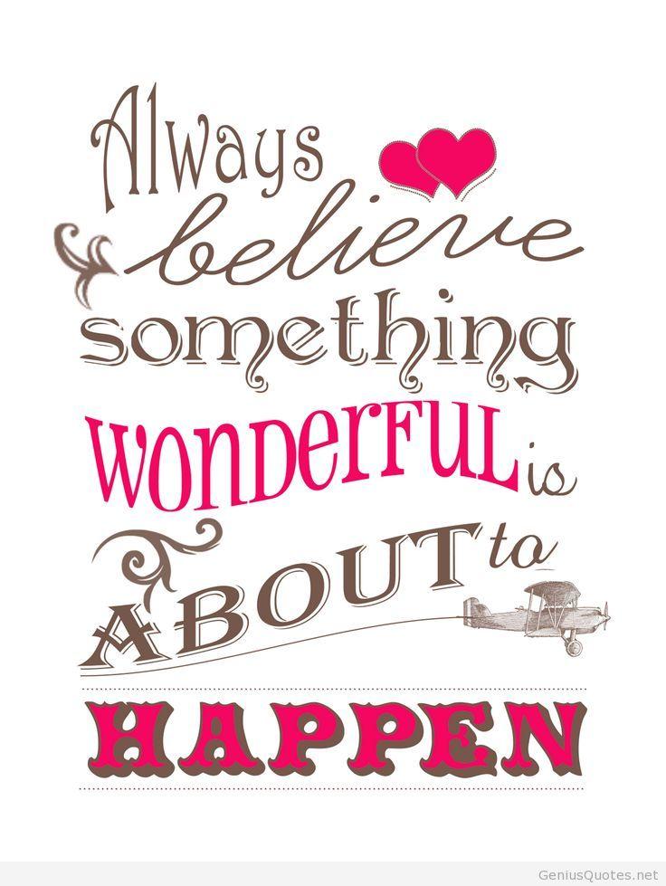 believe quotes always believe something wonderful