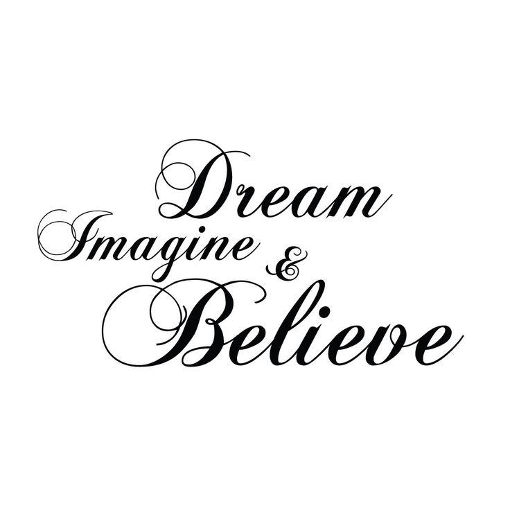 believe quotes dream imagine believe