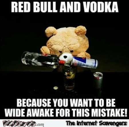 Red bull and vodka because you want Wednesday Meme