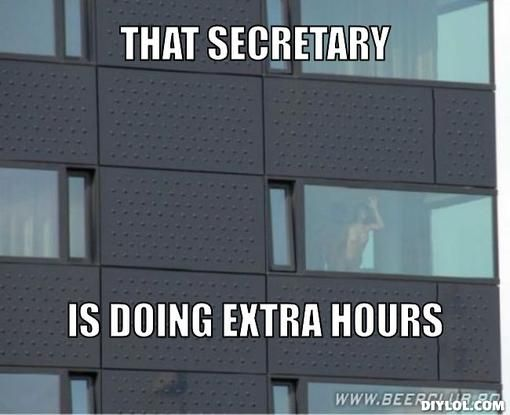 Wednesday Work Meme that secretary is doing extra hours