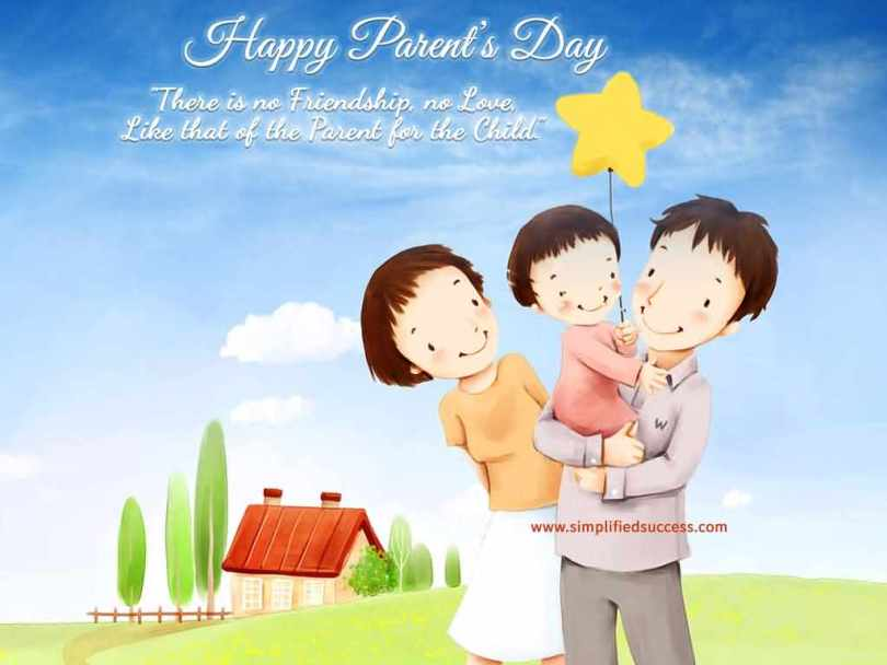 Happy Parents Day There Is No Friendship no Love Like That Of The Parent For The Child Wishes Quotes Image