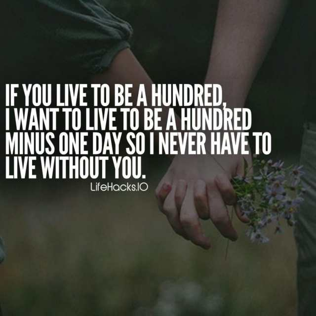 Love Quotes If You Live To Be A Hundred