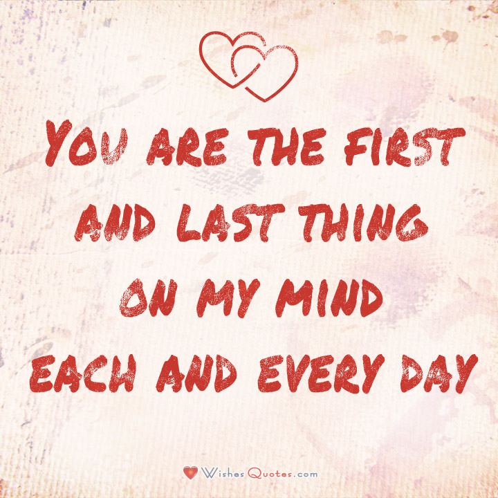 Love Quotes You Are The First And Last Thing On My Mind