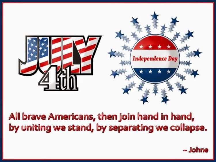 Wonderful July 4th All Brave Americans Quotes By Johne Images