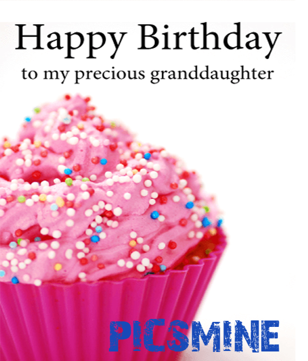 Happy Birthday To my Precious Granddaughter Happy Birthday To My Granddaughter