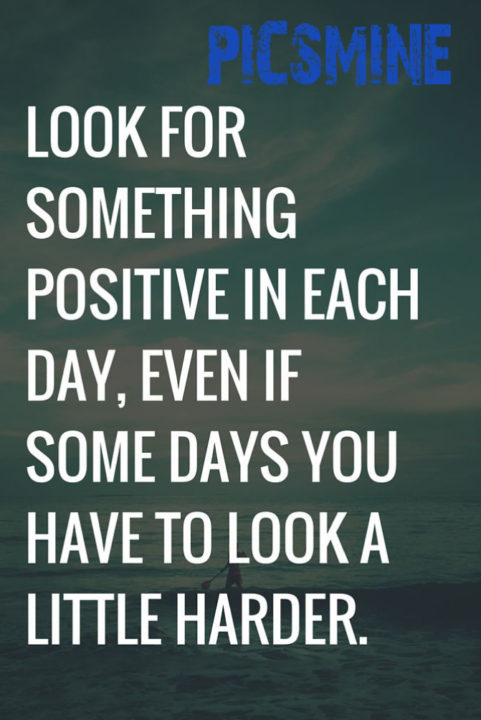 Look for something positive in each Quotes Inspirational