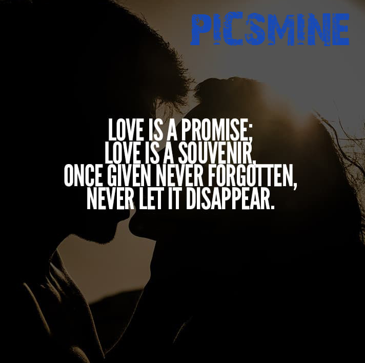 Love is a promise love is a souvenir Quotes Love