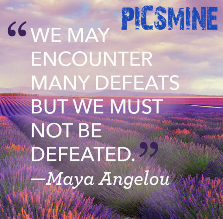 We may encounter many defeats but we must not Quotes Inspirational